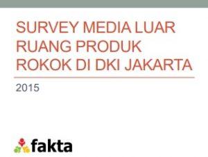SURVEY MEDIA LUAR RUANG PRODUK ROKOK DI DKI 2015