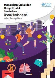 Menaikkan Cukai dan Harga Produk Tembakau untuk Indonesia sehat dan sejahtera