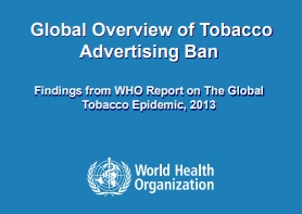 Paparan_Global Overview of Tobacco Advertising Ban_WHO_2013